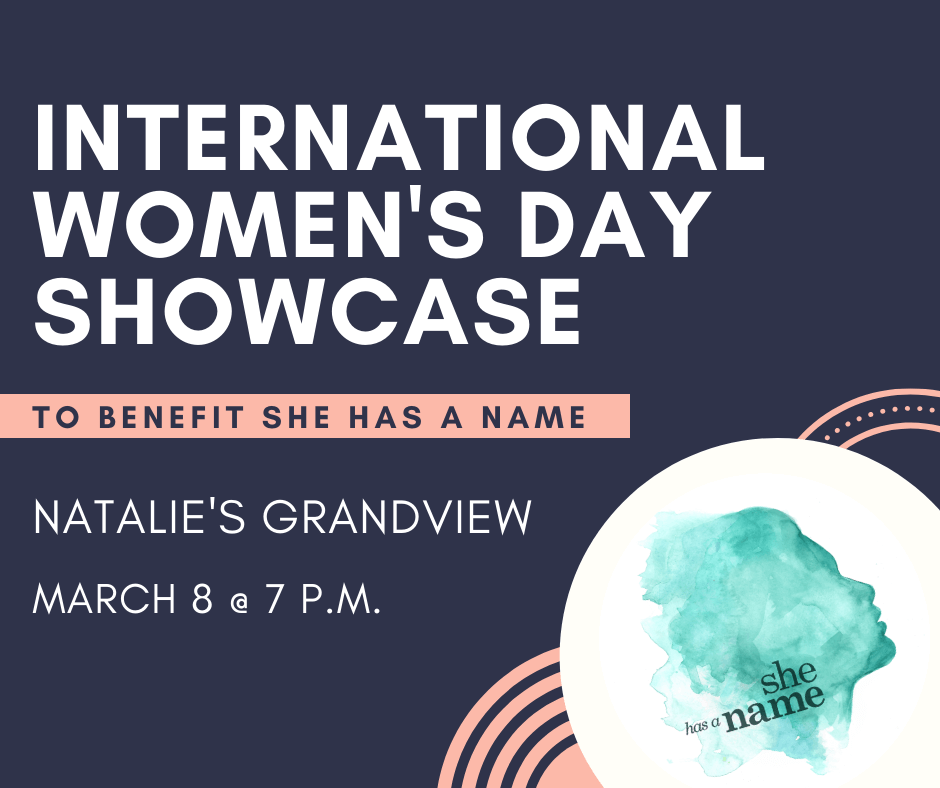 International Women's Day Benefit for She Has a Name