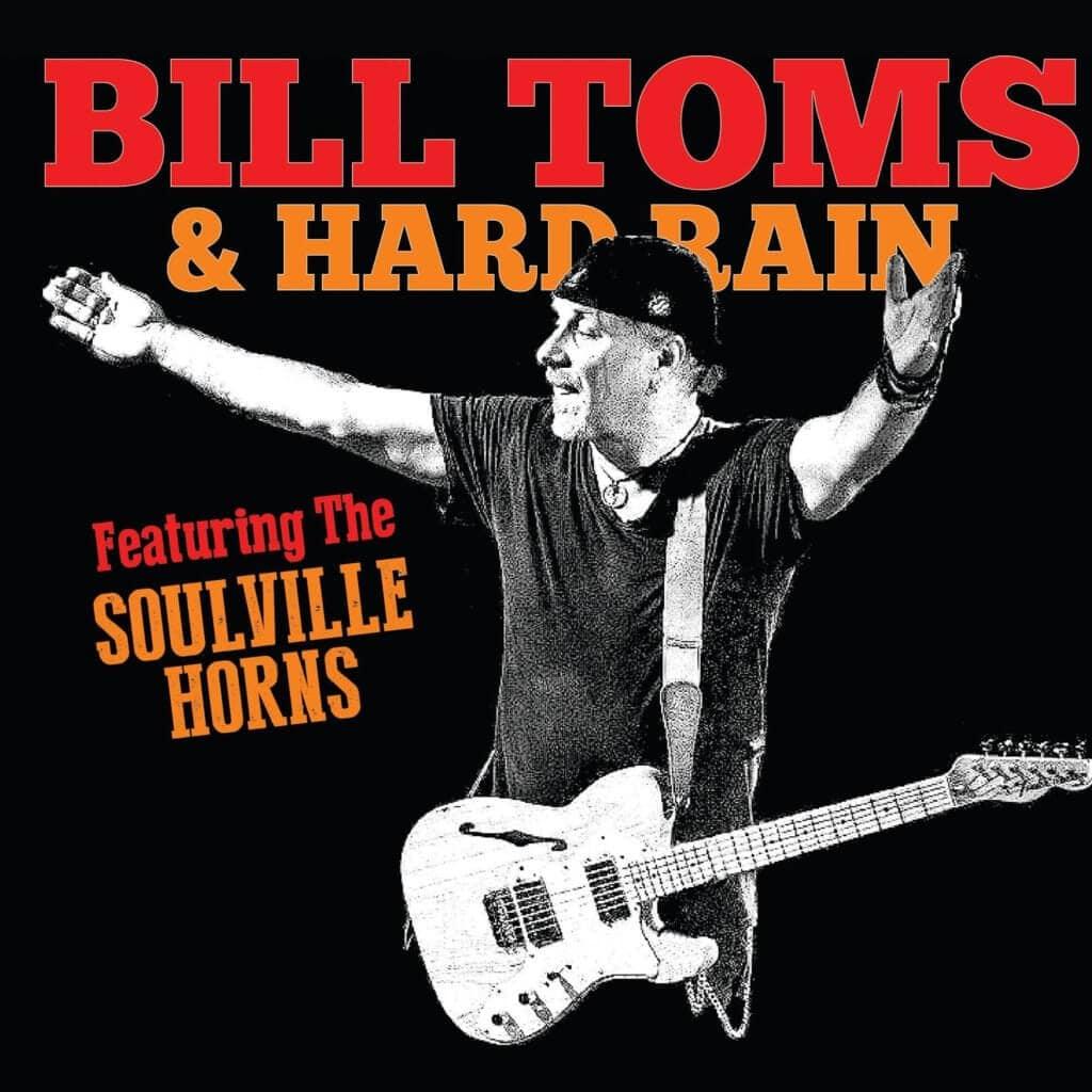 Bill Toms and Hard Rain w' Horns 2021